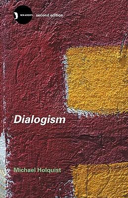 Dialogism - Holquist, Michael