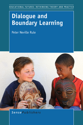 Dialogue and Boundary Learning - Rule, Peter