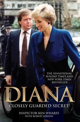 Diana: Closely Guarded Secret - Wharfe, Ken, and Jobson, Robert