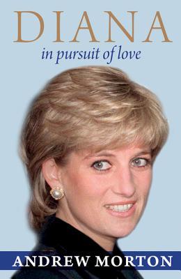 Diana: In Pursuit of Love - Morton, Andrew