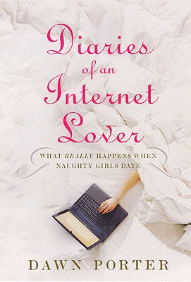 Diaries of an Internet Lover - Porter, Dawn