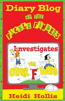 Diary Blog of the Fickle Finders: Investigates-The Other F Word -
