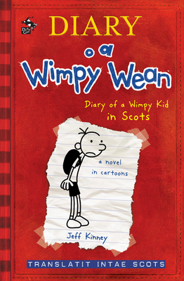 Diary o a Wimpy Wean - Kinney, Jeff, and Clark, Thomas (Translated by)