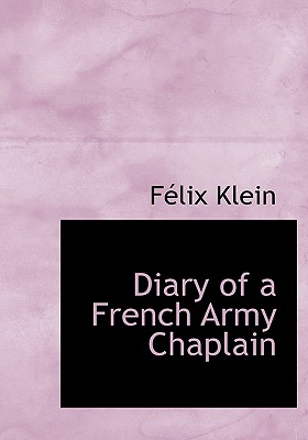 Diary of a French Army Chaplain - Klein, Flix