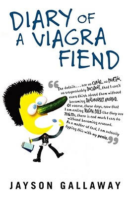 Diary of a Viagra Fiend - Gallaway, Jayson