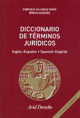 Diccionario de Terminos Juridicos: Ingles-Espanol/Spanish-English - Alcaraz Varo, Enrique, and Hughes, Brian