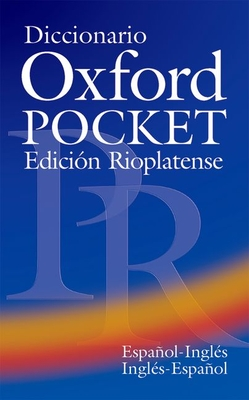 Diccionario Oxford Pocket Edicion Rioplatense (Espanol-Ingles / Ingles-Espanol) - Goldsmith, Patrick (Editor), and Perez, Angeles (Editor)