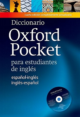 Diccionario Oxford Pocket para estudiantes de ingles: Revised edition of this bilingual dictionary specifically written for Spanish learners of English -