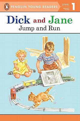 Dick and Jane Jump and Run (Penguin Young Reader Level 1) - Penguin Young Readers