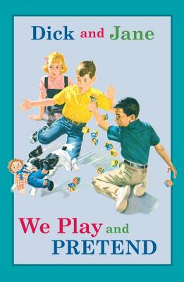 Dick and Jane: We Play and Pretend - Grosset & Dunlap