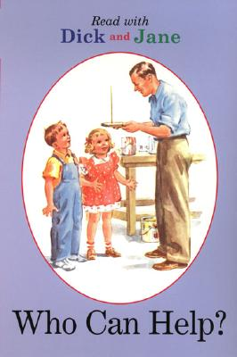 Dick and Jane: Who Can Help? - Penguin Young Readers