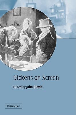 Dickens on Screen - Glavin, John (Editor)