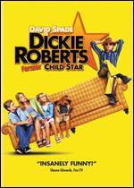 Dickie Roberts: Former Child Star - Sam Weisman
