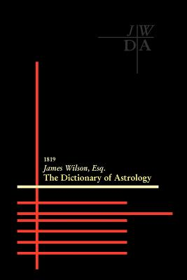 Dictionary of Astrology - Wilson, James