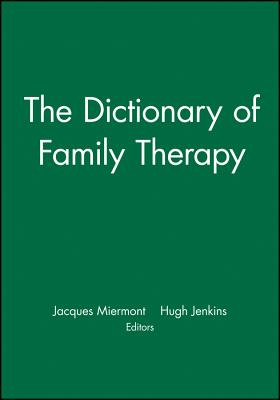Dictionary of Family Therapy - Miermont, Jacques, and Jenkins, Hugh (Editor)