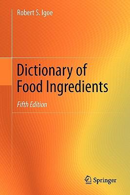 Dictionary of Food Ingredients - Igoe, Robert S
