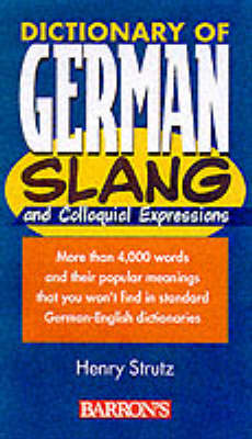 Dictionary of German Slang and Colloquial Expressions - Strutz, Henry