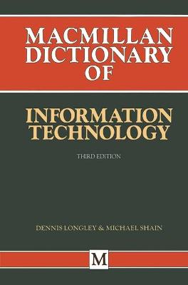 Dictionary of Information Technology - Longley, Dennis (Editor), and Shain, Michael (Editor)