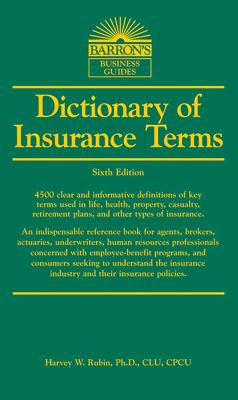 Dictionary of Insurance Terms - Rubin, Harvey W