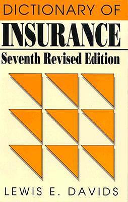 Dictionary of Insurance - Davids, Lewis E