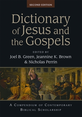 Dictionary of Jesus and the Gospels: A Compendium of Contemporary Biblical Scholarship - Green, Joel B. (Editor), and Brown, J. K. (Editor), and Perrin, N. (Editor)