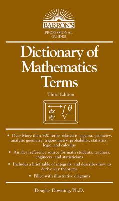 Dictionary of Mathematics Terms - Downing, Douglas