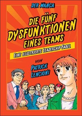 Die 5 Dysfunktionen eines Teams - der Manga: Eine illustrierte Leadership-Fabel - Lencioni, Patrick M., and Okabayashi, Kensuke, and Dobert, Brigitte (Translated by)