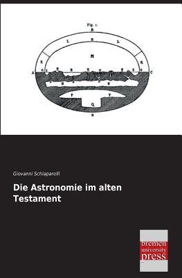 Die Astronomie Im Alten Testament - Schiaparelli, Giovanni