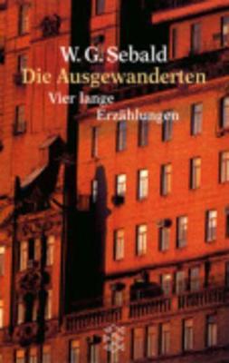Die Ausgewanderten: Vier Lange Erzahlungen - Sebald, Winfried Georg