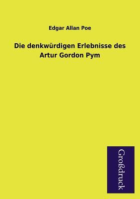 Die Denkwurdigen Erlebnisse Des Artur Gordon Pym - Poe, Edgar Allan