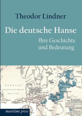 Die Deutsche Hanse - Lindner, Theodor