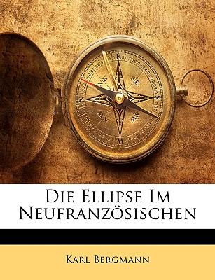 Die Ellipse Im Neufranzosischen - Bergmann, Karl