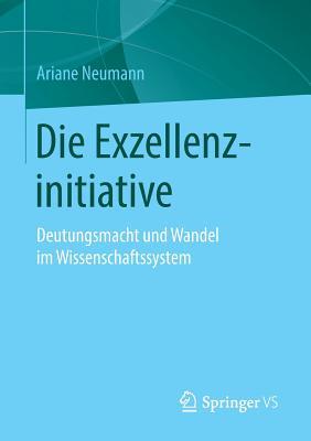 Die Exzellenzinitiative: Deutungsmacht Und Wandel Im Wissenschaftssystem - Lenzen, Dieter