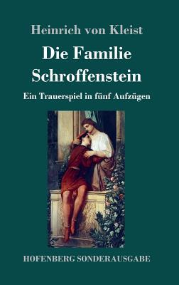 Die Familie Schroffenstein - Kleist, Heinrich Von