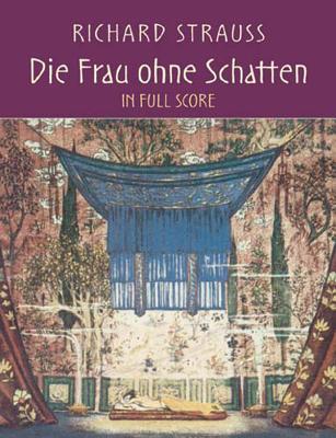 Die Frau Ohne Schatten in Full Score - Strauss, Richard
