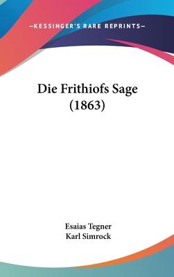Die Frithiofs Sage (1863) - Tegner, Esaias, and Simrock, Karl