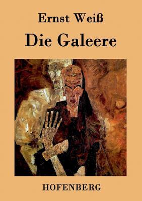 Die Galeere - Ernst Weiss