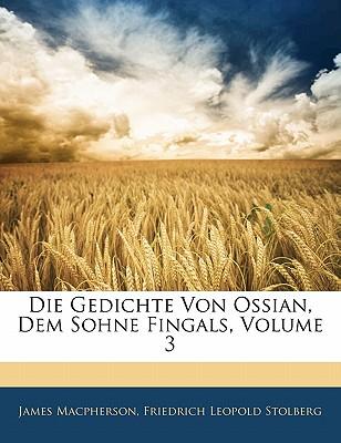 Die Gedichte Von Ossian, Dem Sohne Fingals, Volume 3 - MacPherson, James, and Stolberg, Friedrich Leopold