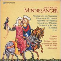 Die Grossen Minnesänger - Andrea von Ramm (vocals); Christian Schmid-Cadalbert; Ensemble für fruhe Musik Augsburg; Ensemble Leones; Estampie;...