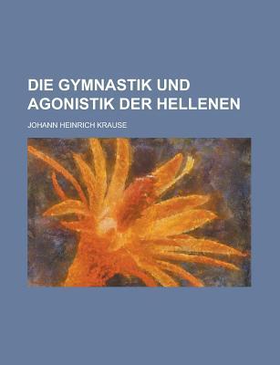 Die Gymnastik Und Agonistik Der Hellenen - Army, United States, and Krause, Johann Heinrich