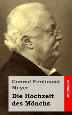Die Hochzeit Des Monchs - Meyer, Conrad Ferdinand