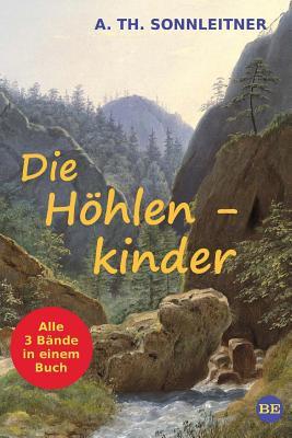 Die Hohlenkinder - Sonnleitner, Alois Theodor