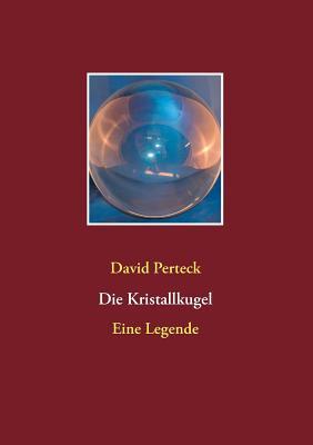Die Kristallkugel - Perteck, David