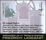 Die Ladegast Orgeln, Vol. 3