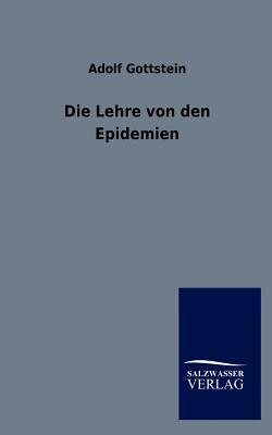 Die Lehre Von Den Epidemien - Gottstein, Adolf