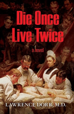Die Once Live Twice - Dorr, Lawrence, MD