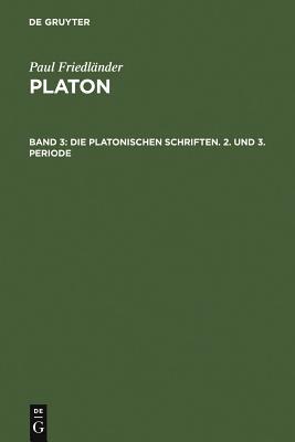 Die Platonischen Schriften, 2. Und 3. Periode - Friedlander, Paul