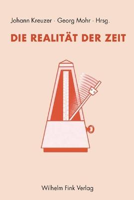Die Realitat Der Zeit - Johan Kreuzer, Georg Mohr