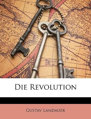 Die Revolution - Landauer, Gustav