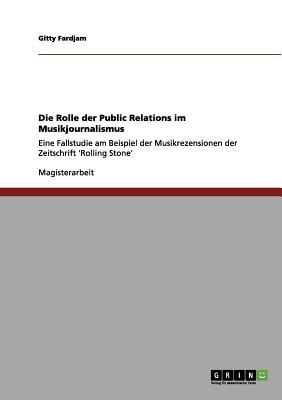 Die Rolle Der Public Relations Im Musikjournalismus - Fardjam, Gitty